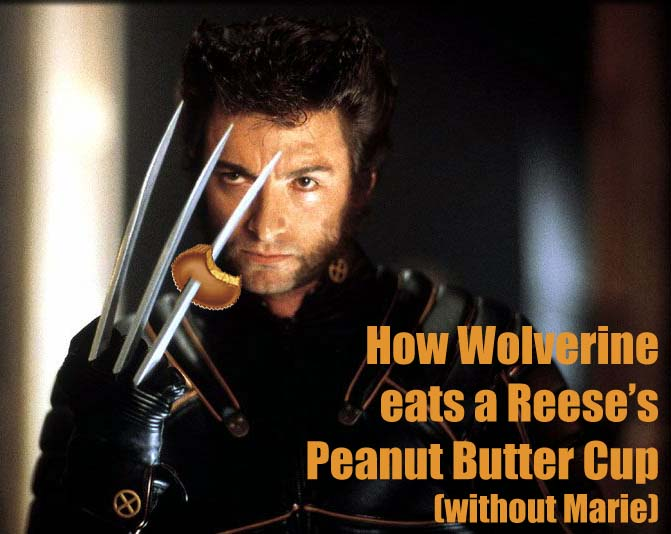 Wolverine with Reese's